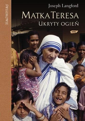 Okładka książki Matka Teresa Ukryty Ogień