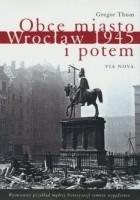 Obce miasto. Wrocław 1945 i potem