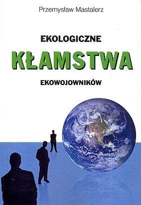 Okładka książki Ekologiczne kłamstwa ekowojowników