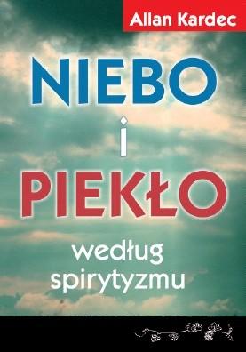 Okładka książki Niebo i piekło według spirytyzmu