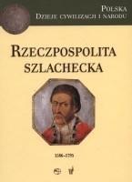 Okładka książki Rzeczpospolita Szlachecka (1586-1795)