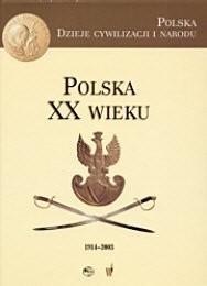 Okładka książki Polska XX wieku (1914-2003)
