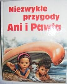 Okładka książki Niezwykłe przygody Ani i Pawła