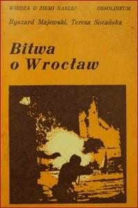 Okładka książki Bitwa o Wrocław styczeń-maj 1945 r.