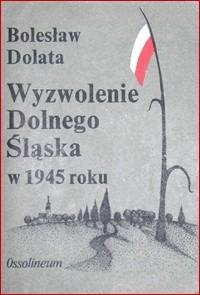 Okładka książki Wyzwolenie Dolnego Śląska w 1945 roku