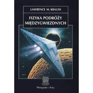 Okładka książki Fizyka podróży międzygwiezdnych.