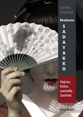 Okładka książki Madame Sadayakko. Gejsza, która uwiodła Zachód