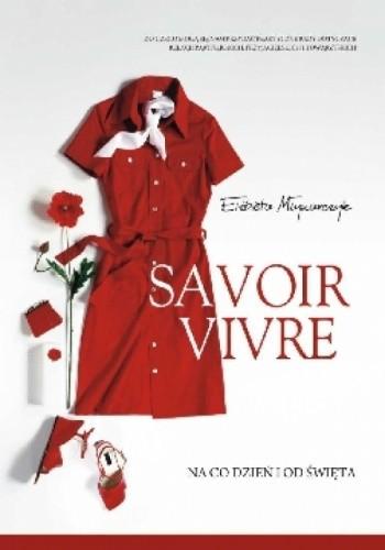 Okładka książki Savoir Vivre. Na co dzień i od święta.