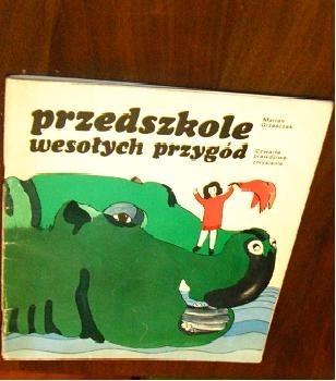 Okładka książki Przedszkole wesołych przygód: czwarte prawdziwe zmyślanie