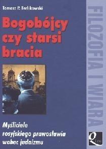 Okładka książki Bogobójcy czy starsi bracia. Myśliciele rosyjskiego prawosławia wobec judaizmu