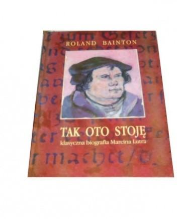 Okładka książki Tak oto stoję: Marcin Luter
