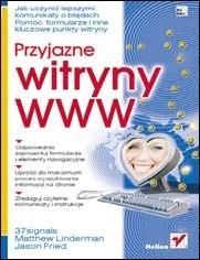 Okładka książki Przyjazne witryny WWW. Jak uczynić lepszymi komunikaty o błędach, Pomoc, formularze i inne kluczowe punkty witryny