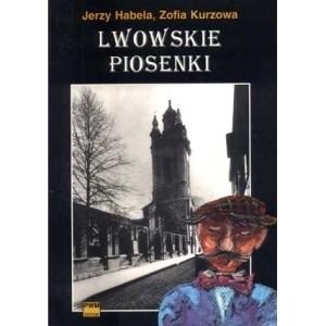 Okładka książki Lwowskie piosenki uliczne, kabaretowe i okolicznościowe do 1939 roku