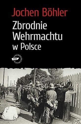 Okładka książki Zbrodnie Wehrmachtu w Polsce