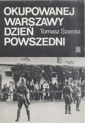 Okładka książki Okupowanej Warszawy dzień powszedni. Studium historyczne