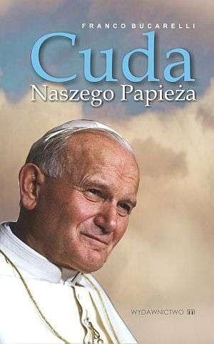 Okładka książki Cuda naszego papieża