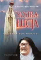 Okładka książki Siostra Łucja. Fatimska moc nadziei.