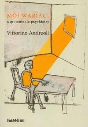 Okładka książki Moi wariaci. Wspomnienia psychiatry