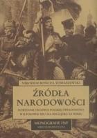 Źródła narodowości: powstanie i rozwój polskiej świadomości w II połowie XIX i na początku XX wieku