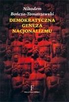 Okładka książki Demokratyczna geneza nacjonalizmu. Intelektualne korzenie ruchu narodowo–demokratycznego