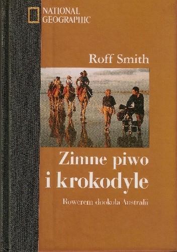 Okładka książki Zimne piwo i krokodyle. Rowerem dookoła Australii