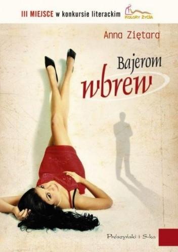 Okładka książki Bajerom wbrew