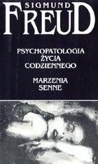 Okładka książki Psychopatologia życia codziennego. Marzenia senne