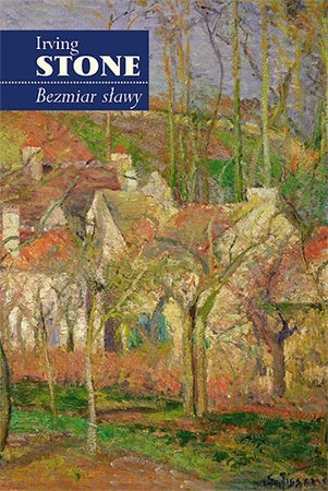 Okładka książki Bezmiar sławy. Powieść z życia Camille'a Pissarra