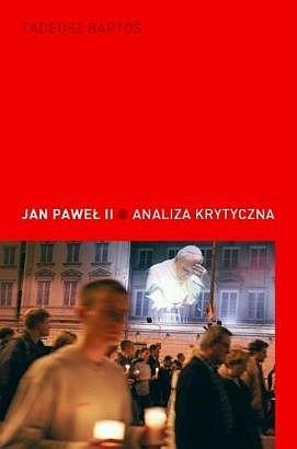 Okładka książki Jan Paweł II. Analiza krytyczna