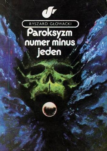 Ryszard Glowacki - Paroksyzm Numer Minus Jeden [PDF] [PL]