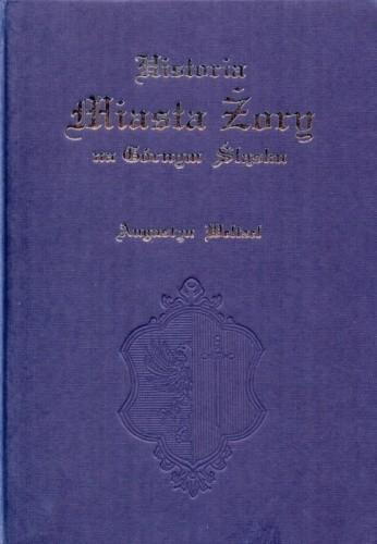 Okładka książki Historia Miasta Żory na Górnym Śląsku