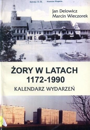 Okładka książki Żory w latach 1172-1990. Kalendarium wydarzeń