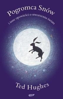 Okładka książki Pogromca Snów i inne opowieści o stworzeniu świata