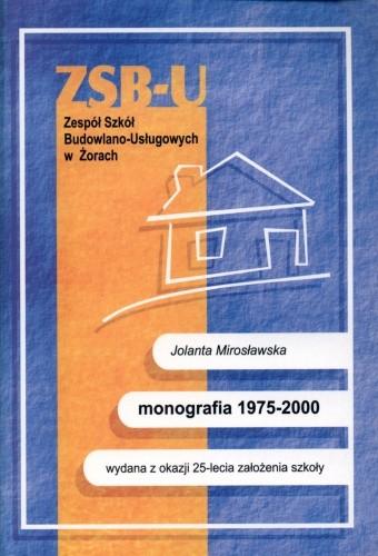 Okładka książki Zespół Szkół Budowlano-Usługowych. Monografia 1975-2000