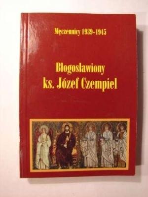 Okładka książki Błogosławiony ksiądz Józef Czempiel