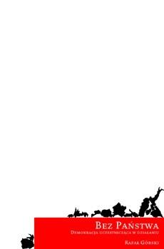 Okładka książki Bez państwa. Demokracja uczestnicząca w działaniu