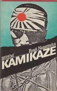 Okładka książki Byłem Kamikaze