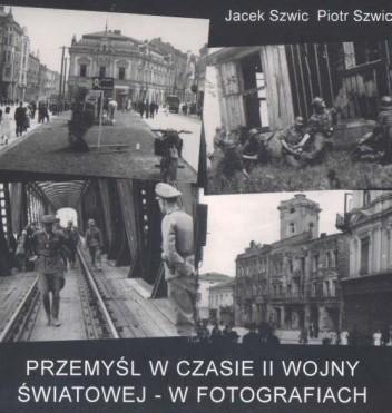 Okładka książki Przemyśl w czasie II wojny światowej - w fotografiach