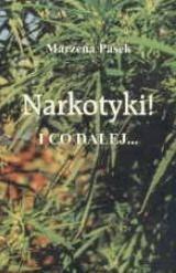 Okładka książki Narkotyki! I co dalej...