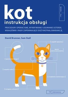 Okładka książki Kot. Instrukcja obsługi : rozwiązywanie problemów technicznych oraz dożywotnia konserwacja