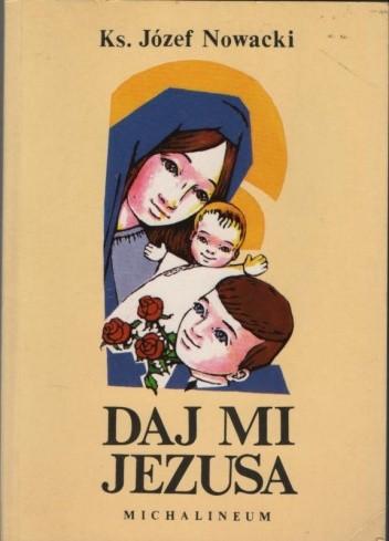 Okładka książki Daj mi Jezusa