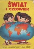 Świat i człowiek. Atlas geograficzny