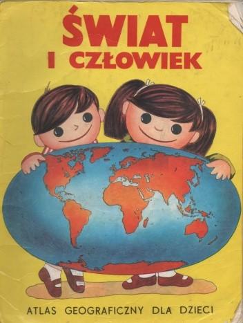 Okładka książki Świat i człowiek. Atlas geograficzny