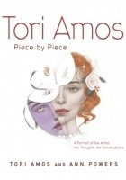 Tori Amos: Piece by Piece. A Portrait of the Artist. Her Thoughts, Her Conversations