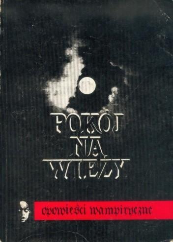 Okładka książki Pokój na wieży. Opowieści wampiryczne