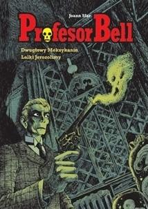 Okładka książki Profesor Bell: Dwugłowy Meksykanin. Lalki Jerozolimy