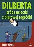 Okładka książki Dilberta próba ucieczki z biurowej zagródki