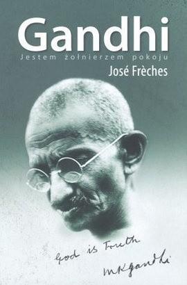 Okładka książki Gandhi. Jestem żołnierzem pokoju