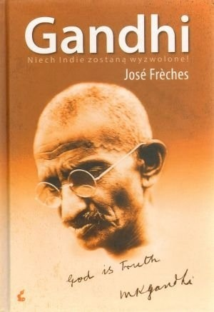 Okładka książki Gandhi: Niech Indie zostaną wyzwolone
