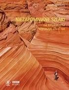 Okładka książki Niezapomniane szlaki na które warto wyruszyć choć raz
